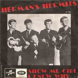 Herman's Hermits - Show Me Girl / I Know Why mp3 download