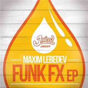 Maxim Lebedev  - Funk FX EP mp3 download