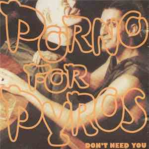 Porno For Pyros - Don't Need You mp3 download