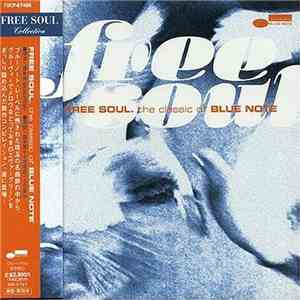 Various - Free Soul - The Classic Of Blue Note mp3 download