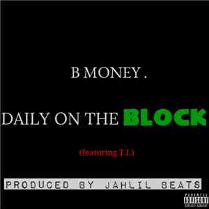 B Money, T.I. - Daily On The Block (feat. T.I.) mp3 download