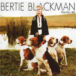 Bertie Blackman - You Kill Me mp3 download