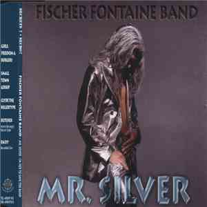 Fischer Fontaine Band - Mr. Silver - I'm Here To Save The Band mp3 download