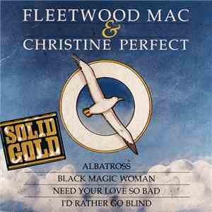 Fleetwood Mac & Christine Perfect - Albatross / Black Magic Woman / Need Your Love So Bad / I'd Rather Go Blind mp3 download