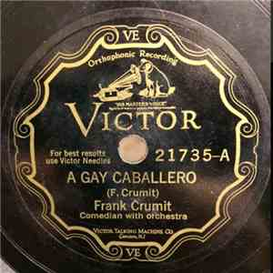 Frank Crumit - A Gay Caballero / I Learned About Women From Her mp3 download
