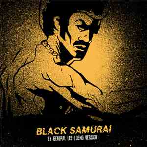 General Lee  - Black Samurai (Demo) mp3 download