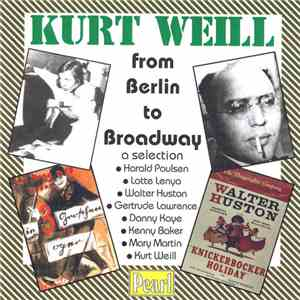 Kurt Weill - From Berlin To Broadway - A Selection mp3 download