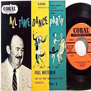 "Paul Whiteman And The ""New"" Ambassador Hotel Orchestra - All Time Dance Party Vol. 2 mp3 download"