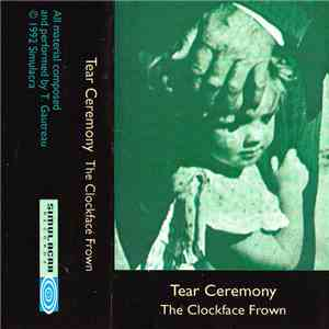 Tear Ceremony - The Clockface Frown mp3 download