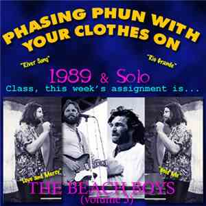 The Beach Boys - Phasing Phun Volume 3 (1989 & Solo) mp3 download