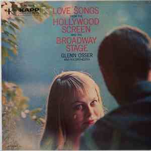Glenn Osser And His Orchestra - Love Songs From The Hollywood Screen And The Broadway Stage mp3 download