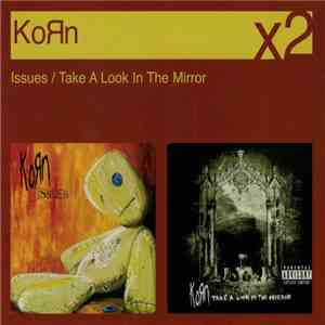 Korn - Issues / Take A Look In The Mirror mp3 download