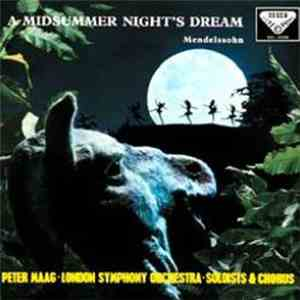 Mendelssohn, The London Symphony Orchestra, Peter Maag - A Midsummer Night's Dream mp3 download