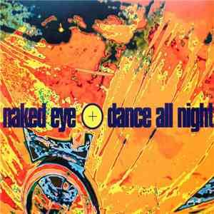Naked Eye - Dance All Night mp3 download