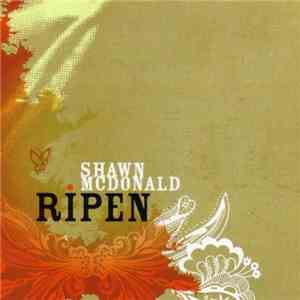 Shawn McDonald - Ripen mp3 download