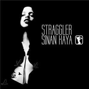 Sinan Kaya - Straggler mp3 download