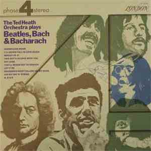 The Ted Heath Orchestra - The Ted Heath Orchestra Plays Beatles, Bach & Bacharach mp3 download