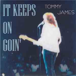 Tommy James - It Keeps On Goin' mp3 download