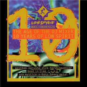 Various - The Age Of The DJ Mixer - 10 Years Of Low Spirit mp3 download