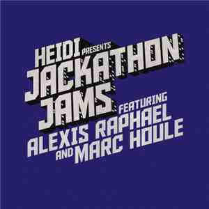 Alexis Raphael - Heidi Presents Jackathon Jams mp3 download