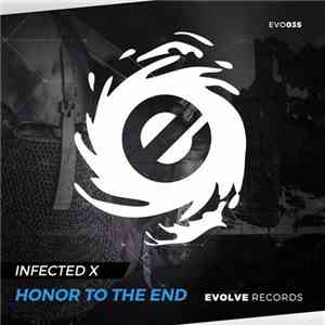 Infected X - Honor To The End mp3 download