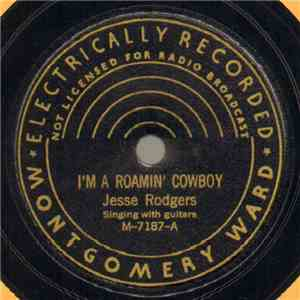 Jesse Rodgers / Sain Family - I'm A Roamin' Cowboy / Texas Trail mp3 download