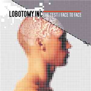Lobotomy.Inc - The Test / Face To Face mp3 download