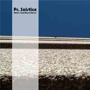Pr. Solstice - What's Said About Silence mp3 download