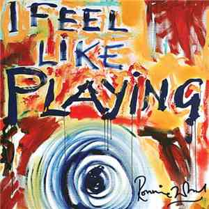 Ronnie Wood - I Feel Like Playing mp3 download
