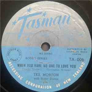 Tex Morton With His Roughriders - When You Have No One To Love You / Teardrops In My Heart mp3 download