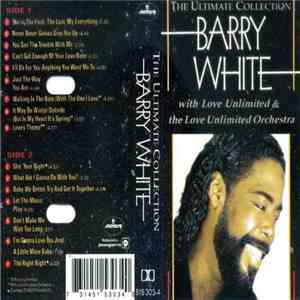 Barry White With Love Unlimited & The Love Unlimited Orchestra - The Ultimate Collection mp3 download