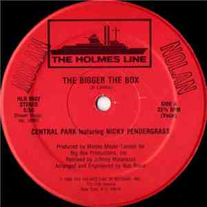 Central Park  Featuring Nicky Pendergrass - The Bigger The Box mp3 download