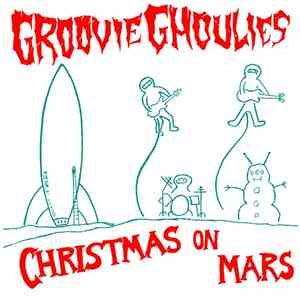 Groovie Ghoulies - Christmas On Mars mp3 download