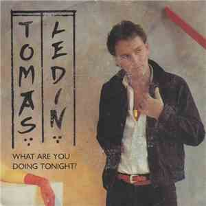 Tomas Ledin - What Are You Doing Tonight? mp3 download