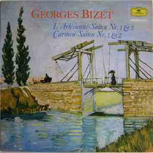 Georges Bizet - L'Arlésienne - Suiten Nr. 1 & 2 / Carmen - Suiten Nr. 1 & 2 mp3 download