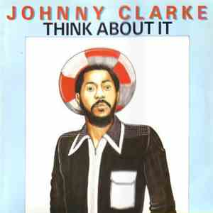 Johnny Clarke - Think About It mp3 download