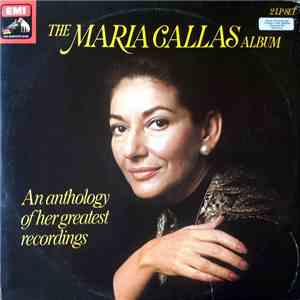 Maria Callas - The Maria Callas Album - An Anthology Of Her Greatest Recordings mp3 download