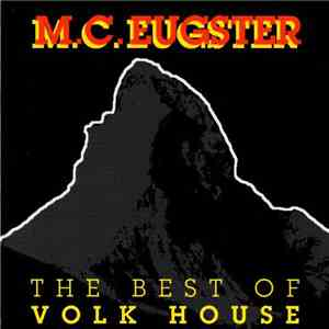 M.C. Eugster - The Best Of Volk House mp3 download