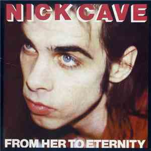 Nick Cave Featuring The Bad Seeds - From Her To Eternity mp3 download