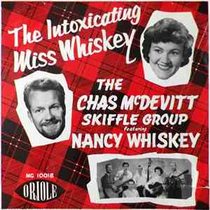 The Chas McDevitt Skiffle Group Featuring Nancy Whiskey - The Intoxicating Miss Whiskey mp3 download