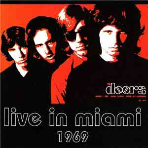 The Doors - Live In Miami 1969 mp3 download