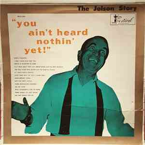 "Al Jolson - The Jolson Story ""You Ain't Heard Nothin' Yet"" mp3 download"