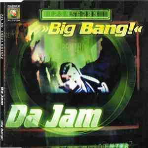 Da Jam - Big Bang! mp3 download