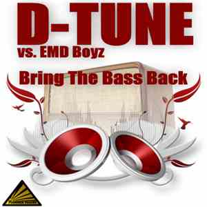 D-Tune  vs. EMD Boyz - Bring The Bass Back mp3 download