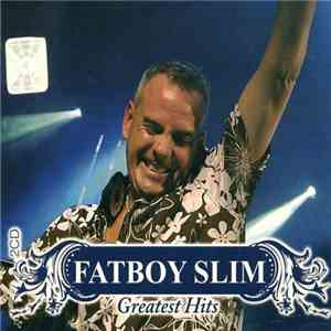 Fatboy Slim - Greatest Hits mp3 download