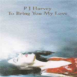 P J Harvey - To Bring You My Love mp3 download