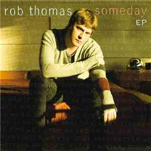 Rob Thomas - Someday EP mp3 download