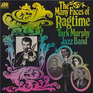 Turk Murphy's Jazz Band - The Many Faces Of Ragtime mp3 download