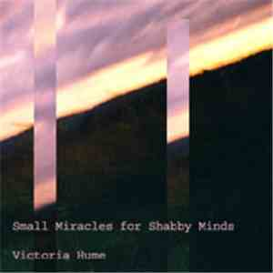 Victoria Hume - Small Miracles for Shabby Minds mp3 download