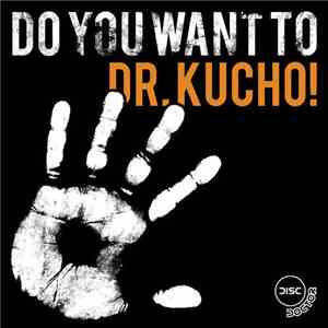 Dr. Kucho! - Do You Want To mp3 download